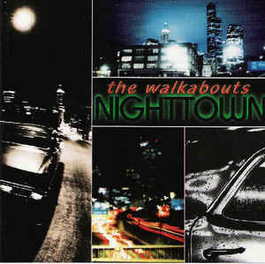 The Walkabouts - Nighttown (LP ALBUM)
