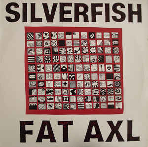 Silverfish ‎– Fat Axl