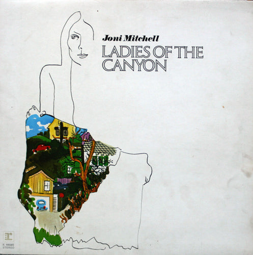Joni Mitchell ‎– Ladies Of The Canyon