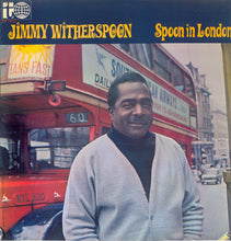 Load image into Gallery viewer, Jimmy Witherspoon ‎– Spoon In London