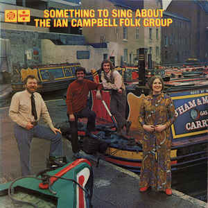 The Ian Campbell Folk Group ‎– Something To Sing About