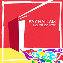 Load image into Gallery viewer, Fay Hallam - House Of Now (LP ALBUM)