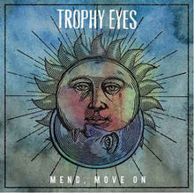 "Load image into Gallery viewer, TROPHY EYES - MEND, MOVE ON ( 12"" RECORD )"