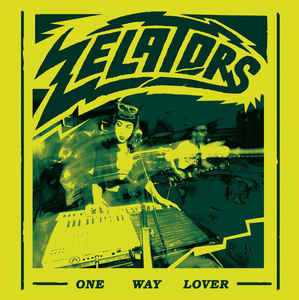 Zelators - One Way Lover (LP ALBUM)