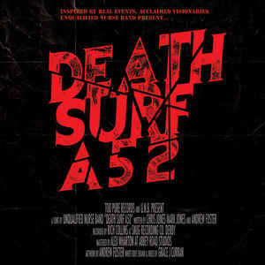 UNQUALIFIED NURSE BAND - DEATH SURF A52 ( 7