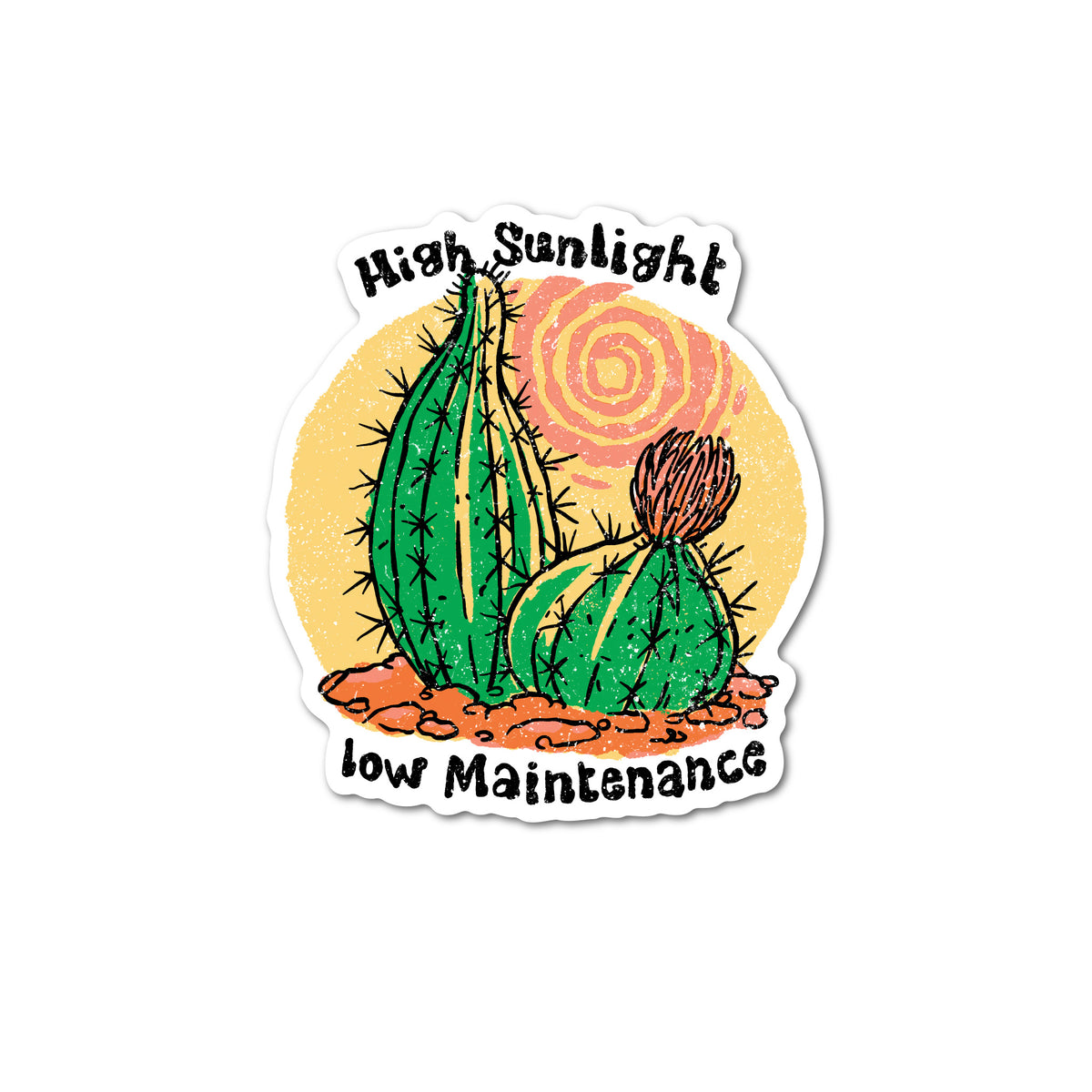 High Sunlight, Low Maintenance Sticker