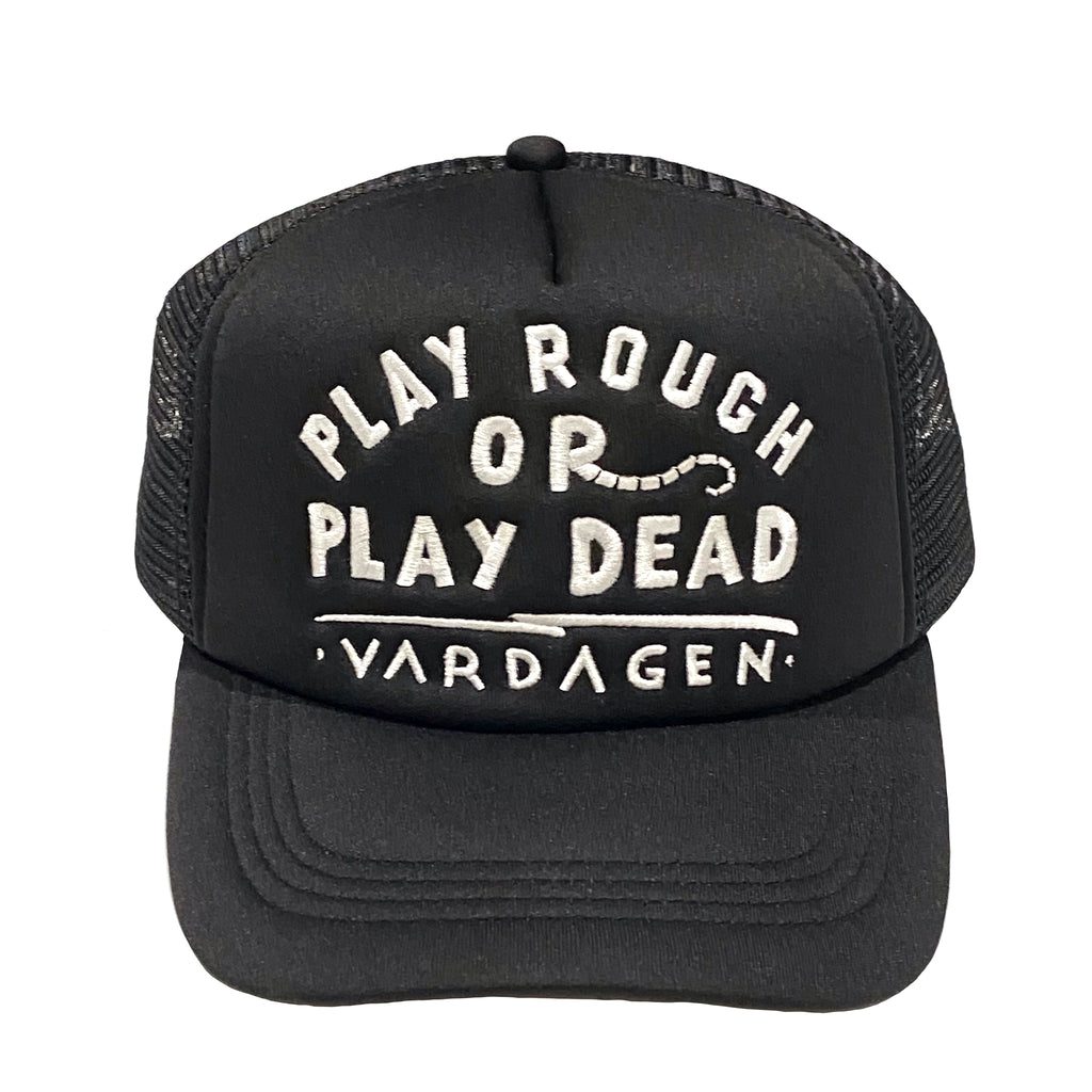 Play Rough or Play Dead Trucker Hat
