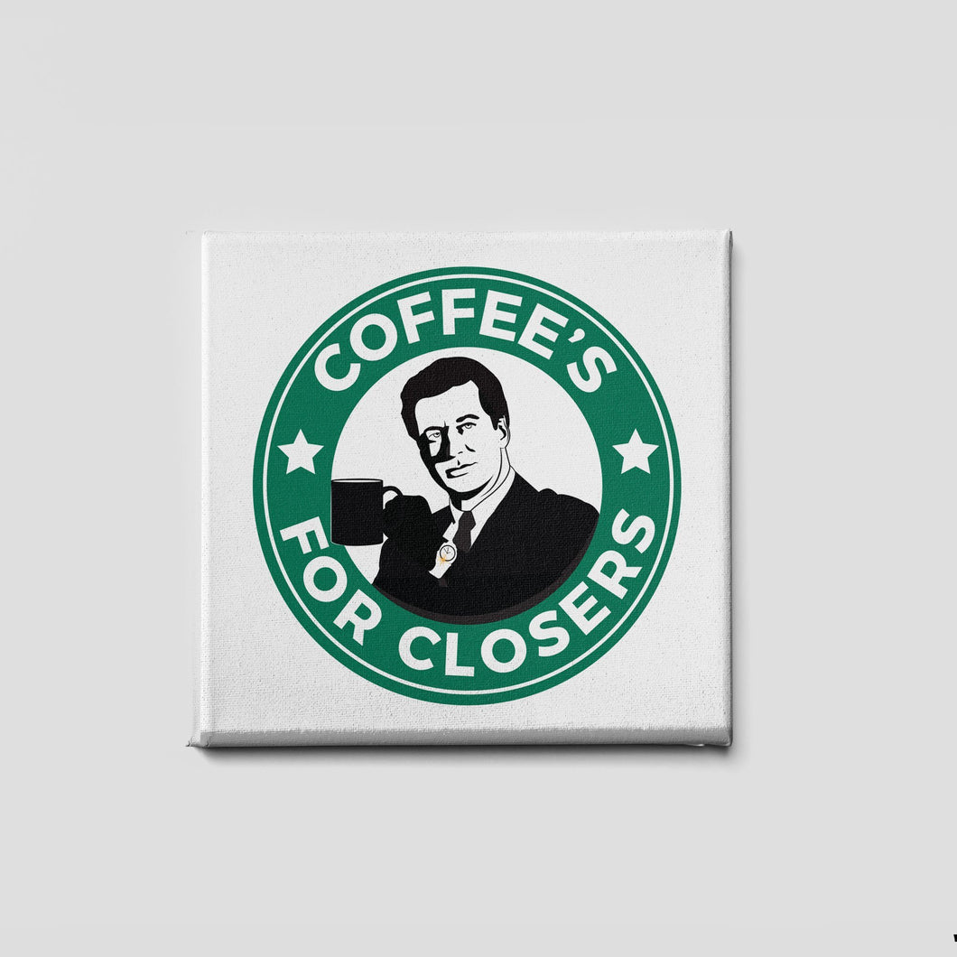 12 X 18 / Canvas Coffee Is For Closers