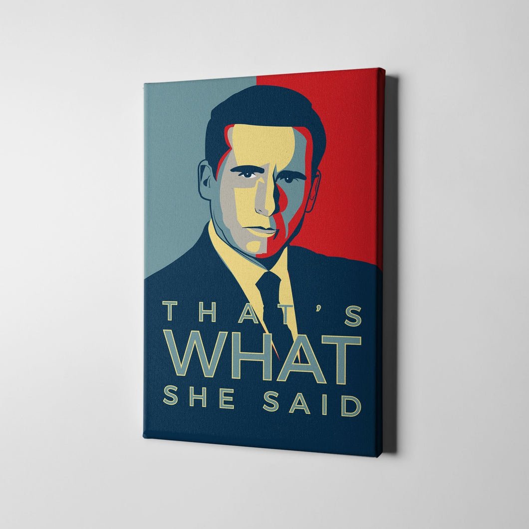 12 X 18 / Canvas That's What She Said