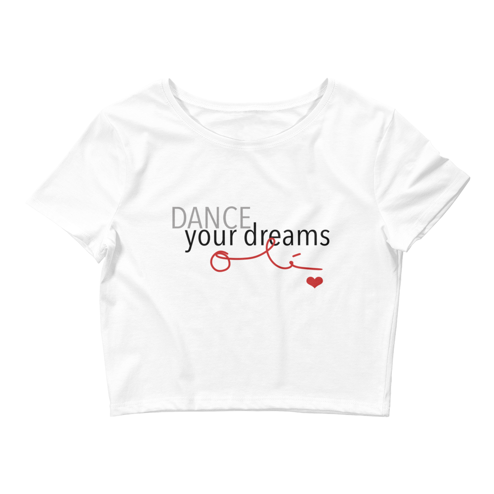 Dance Your Dreams Olé - Women's White Crop Tee