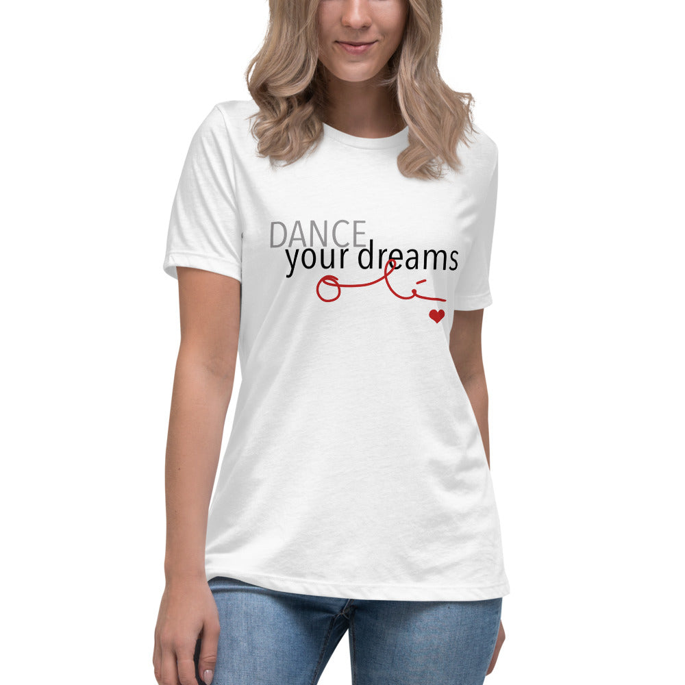 Dance Your Dreams Olé - Women's White Relaxed T-Shirt
