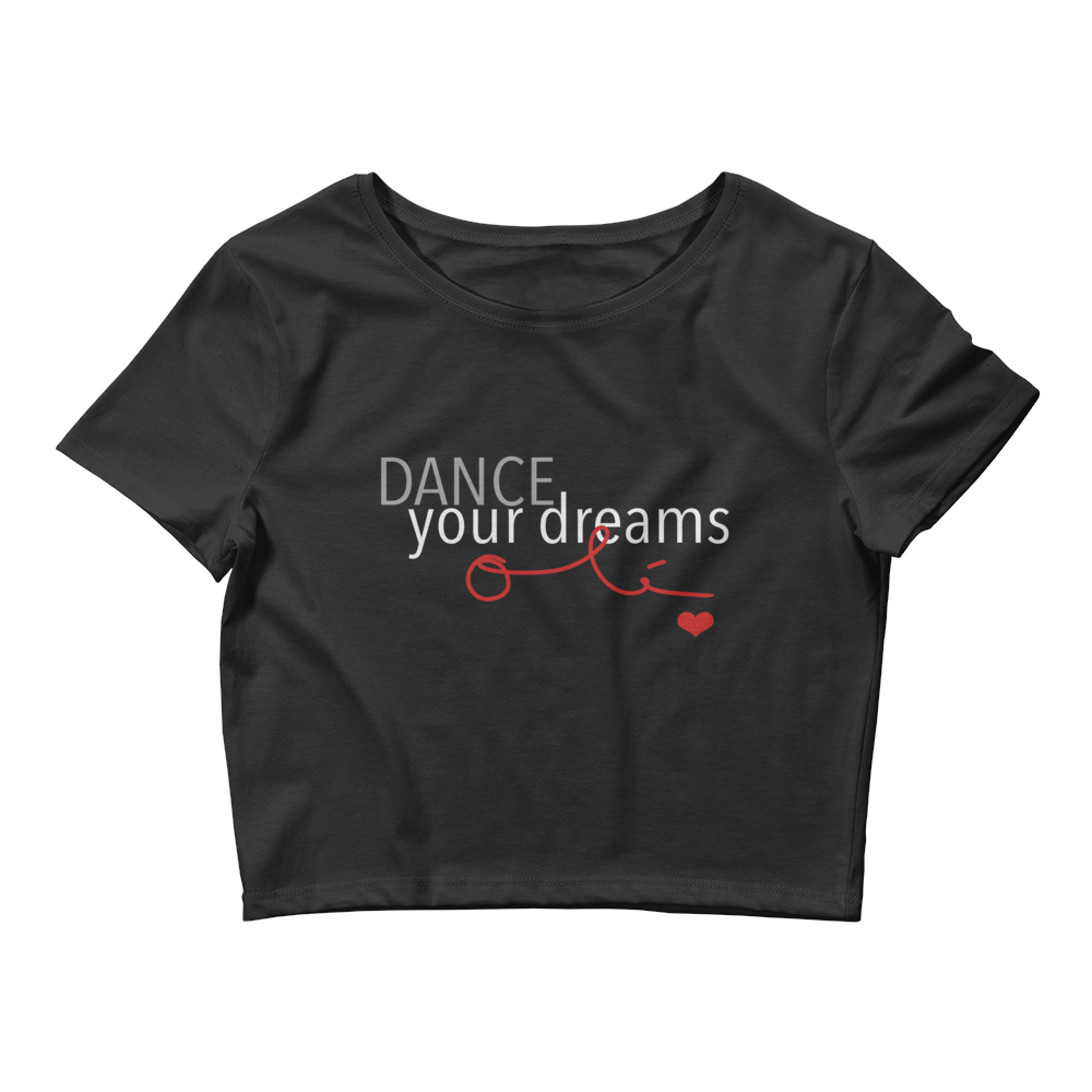 Dance Your Dreams Olé - Women's Black Crop Tee