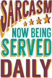 Sarcasm served daily 5x7 machine embroidery design