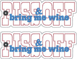 Piss off and bring me wine traditional book mark 2ITH 5x7 machine embroidery design