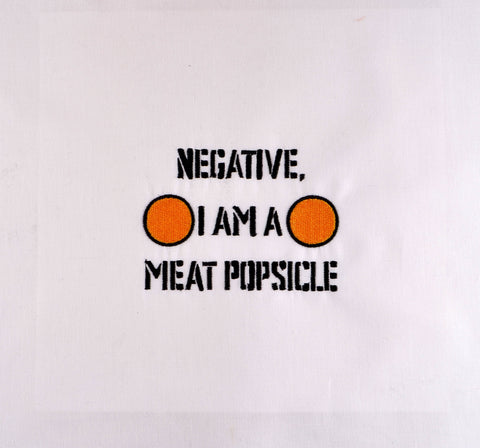 Negative, I'm a meat popsicle 4x4 machine embroidery design
