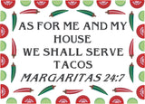 As for my house we shall serve tacos Margaritas 24:7 8x12 machine embroidery design