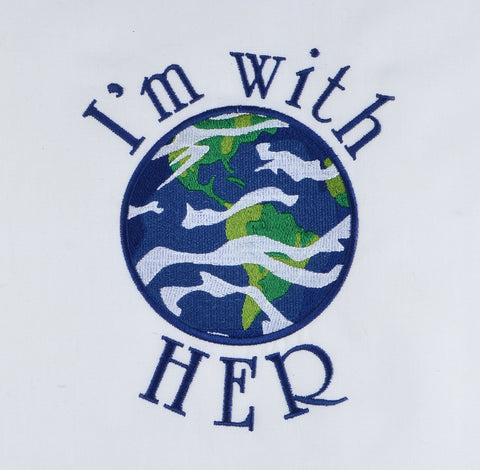 I'm with Her planet Earth 5x7 machine embroidery design