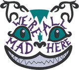 Alice Crazy Cat We're all mad machine embroidery design 4x4