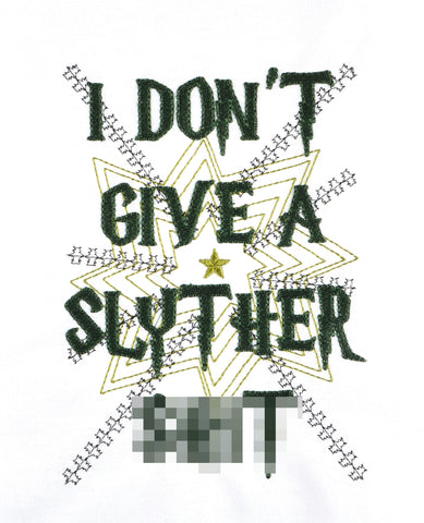 I don't give a Slyther Sh*t 5x7 machine embroidery design