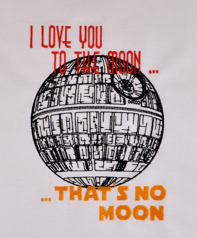 Star Battles I love you to the ... That's no moon 5x7 machine embroidery design