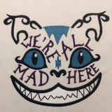 Alice in Wonderland Cheshire Cat We're All Mad Here Machine Embroidery Design 5x7