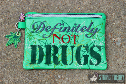Definitely Not Drugs (pot) Zip Bag Fully Lined 6x10 ITH MACHINE EMBROIDERY DESIGN