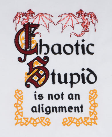 Chaotic Stupid is not an alignment 5x7 machine embroidery design