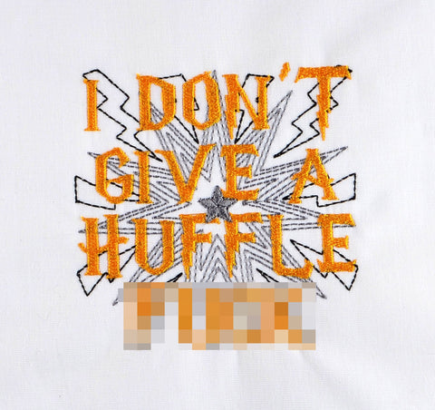 I don't give a Huffle F*ck 4x4 machine embroidery design