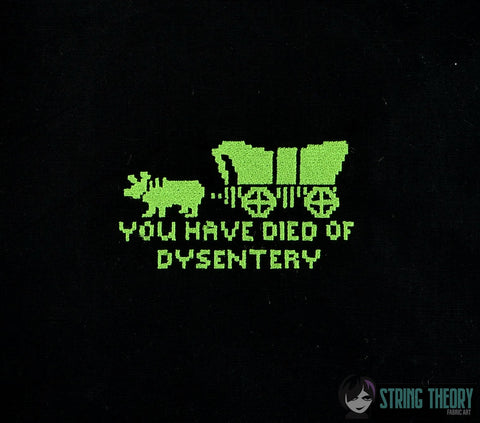 You have died of dysentery 4x4 machine embroidery design