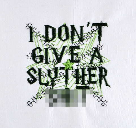 I don't give a Slyther Sh*t 4x4 machine embroidery design