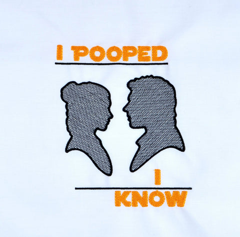 Star Wars I Pooped, I Know 5x7 machine embroidery design