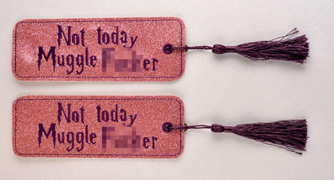 Not today Muggle F*cker 2ITH book mark 5x7 machine embroidery design