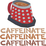 Caffeinate Machine Embroidery Design 4x4