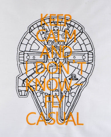 Keep Calm and fly casual millennium falcon 5x7 machine embroidery design