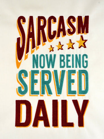 Sarcasm now being served daily 6x10 machine embroidery design