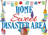 Home Sweet Disaster Area machine embroidery design 8x12