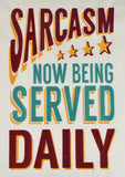 Sarcasm now being served daily 8x12 machine embroidery design