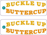 Buckle Up Buttercup 2ITH traditional book mark 5x7 machine embroidery design