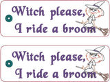 Witch please, I ride a broom 2ITH traditional book mark 5x7 machine embroidery design