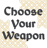 Choose Your Weapon 4x4 machine embroidery design