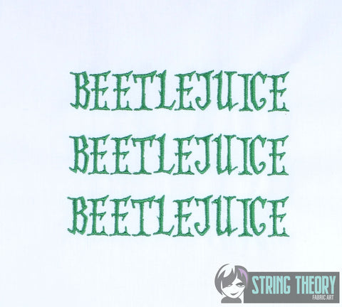 Beetlejuice Beetlejuice Beetlejuice 5x7 machine embroidery design