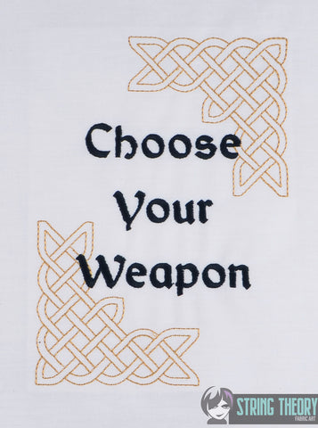 Choose Your Weapon 5x7 machine embroidery design