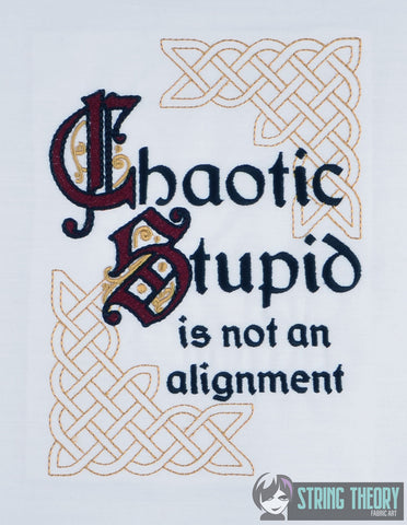 Chaotic Stupid is not an alignment LIGHT stitch 5x7 machine embroidery design