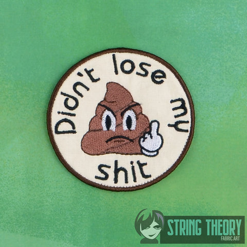 Adult Merit Badge Didn't lose my shit Badge/Patch/Appliqué 4x4 embroidery pattern