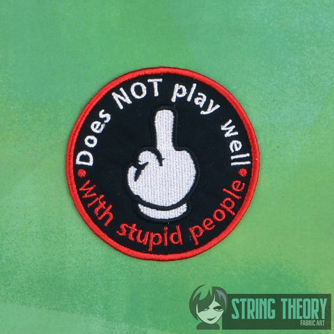 Adult Merit Badge Does NOT play well with stupid people Badge/Patch/Appliqué 4x4 embroidery pattern