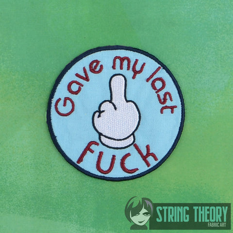 Adult Merit Badge Gave My Last Fuck Badge/Patch/Appliqué 4x4 embroidery pattern