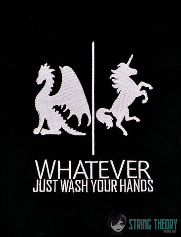 Dragon Unicorn Whatever Just Wash Your Hands 5x7 machine embroidery design