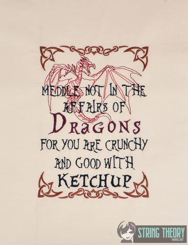 Meddle Not in the Affairs of Dragons ... Ketchup 6x10 machine embroidery design