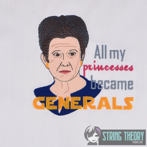 Star Wars All My Princesses Became Generals - General Organa 5x7 machine embroidery design
