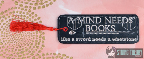 A MIND NEEDS BOOKS LIKE A SWORD NEEDS A WHETSTONE 2ITH 5x7 traditional style Bookmark MACHINE EMBROIDERY DESIGN